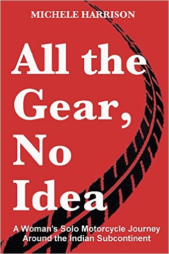 Books About Motorcycling: All The Gear No Idea by Michele Harrison