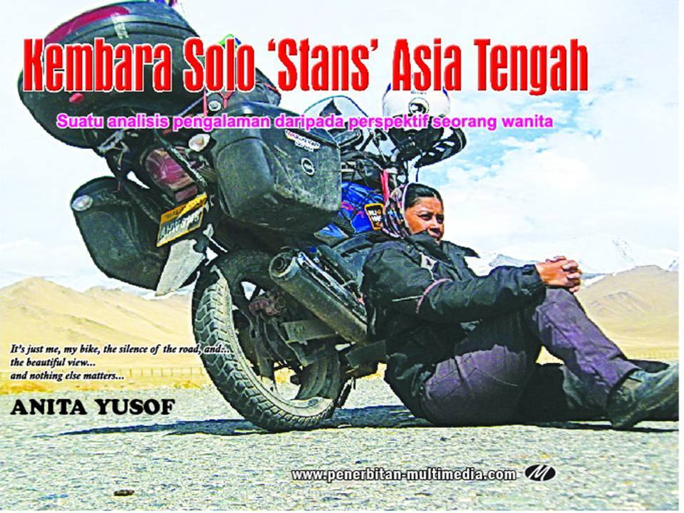 Books About Motorcycling: Kembara Solo 'Stans' Asia Tengah by Anita Yusof
