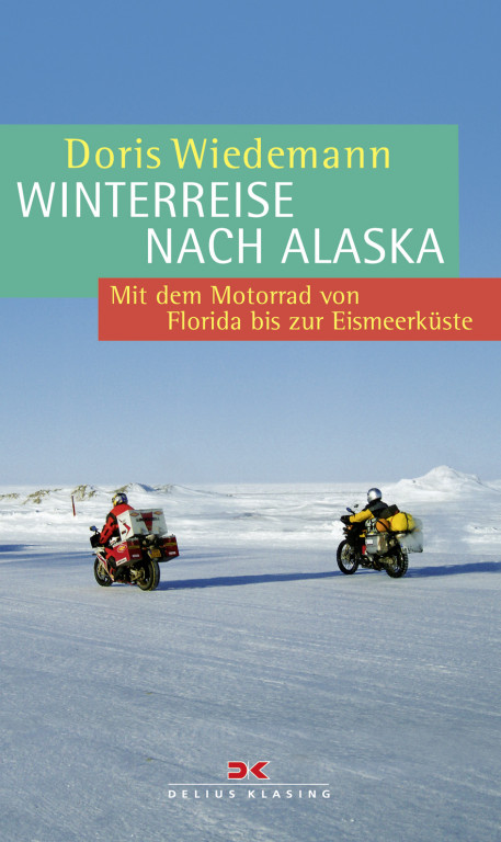 Books About Motorcycling: Doris Wiedemann Winterreise Nach Alaska