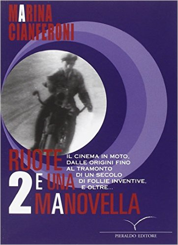 Books About Motorcycling: Duo Ruote E Una Manovella by Marina Cianferoni