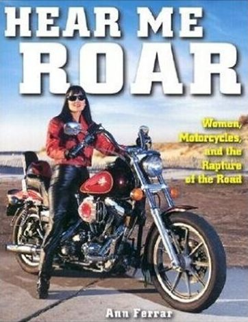 Books About Motorcycling: Hear Me Roar by Ann Ferrar