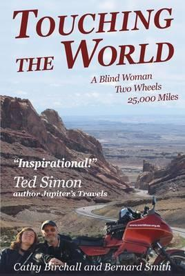 Books About Motorcycling: Touching The World by Cathy Birchall and Bernard Smith
