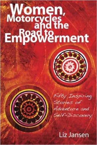 Books About Motorcycling: Women Motorcycles And Empowerment by Liz Jansen